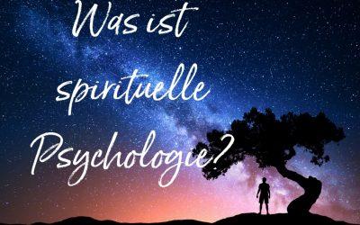 Was ist spirituelle oder transpersonale Psychologie?