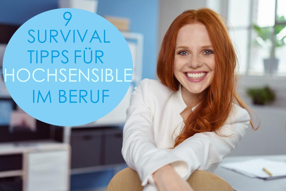 9 Survival Tipps für Hochsensible im Beruf