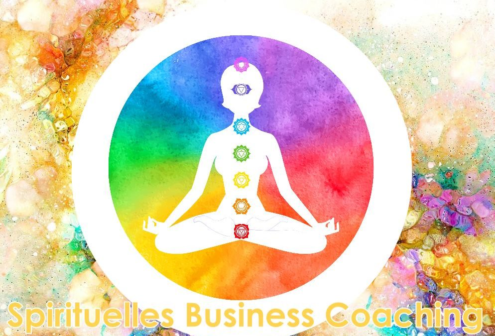 Was ist spirituelles Business Coaching? Der Weg durch die 7 Chakras