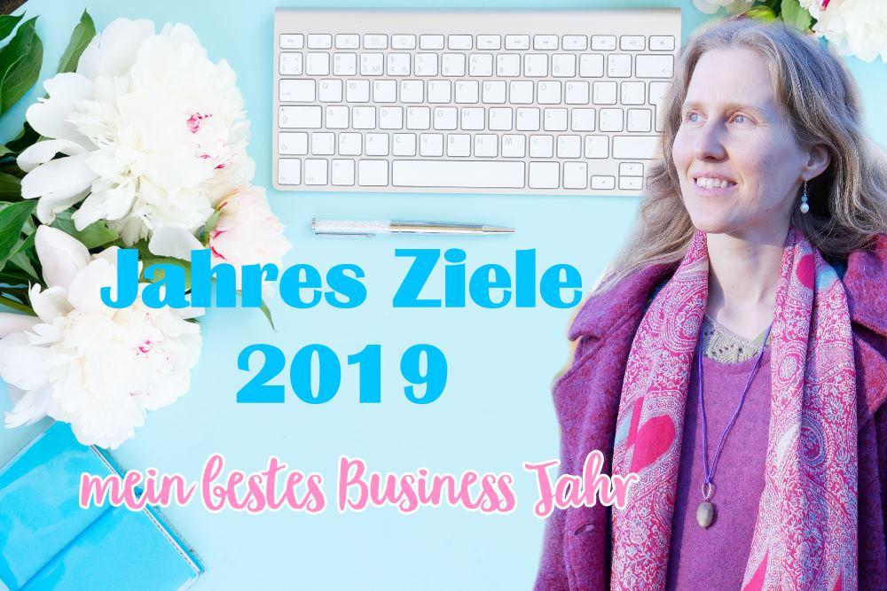 Mein bestes Jahr 2019: Wie selbständige Frauen authentische Business Ziele definieren & erreichen