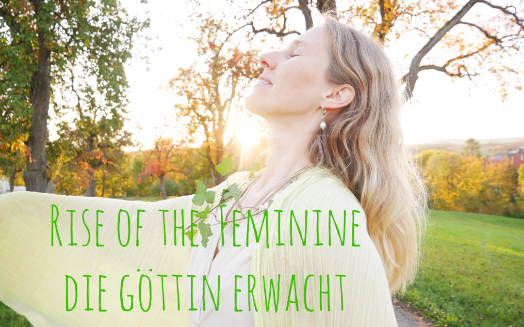 Rise of the feminine: die Göttin erwacht