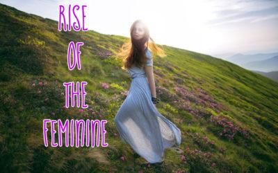 Aufstieg des Weiblichen & Rise of the feminine