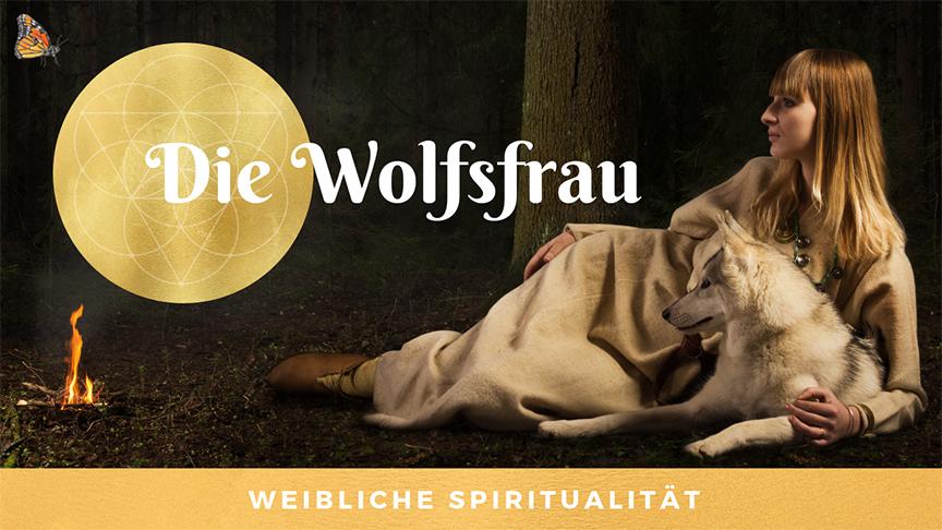 Die Wolfsfrau, Archetyp der wilden Frau, mit Podcast