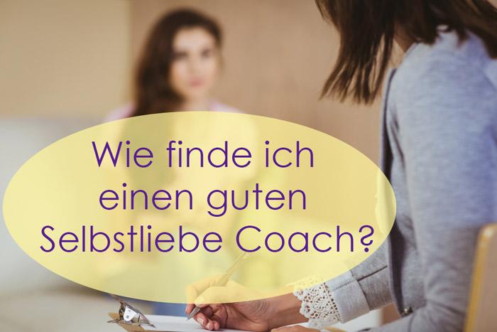 Wie finde ich einen guten Selbstliebe Coach?