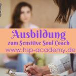 HSP Coach Ausbildung, Sensitive Soul Coach Ausbildung, hsp academy, Sylvia Harke, Coaching Ausbildung