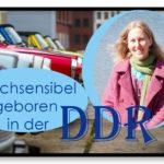 hochsensibel in der DDR