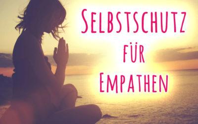 Selbstschutz für Empathen